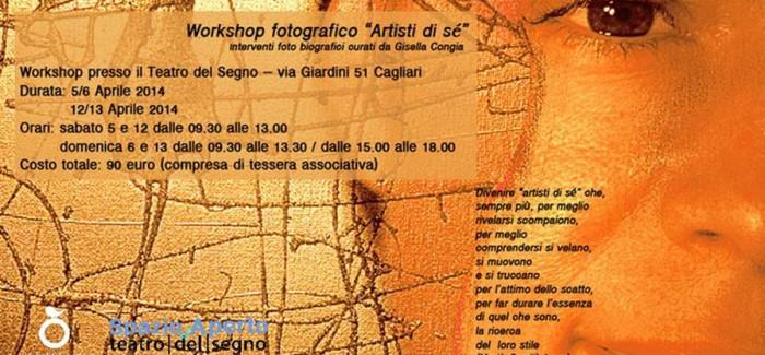 Workshop Fotografico – Artisti di Sé – interventi foto biografici curati da GISELLA CONGIA al Teatro del Segno