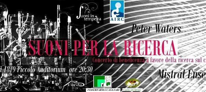 """""""Suoni per la Ricerca"""": Peter Waters e il Mistral Ensemble al Piccolo Auditorium per AIRC"""