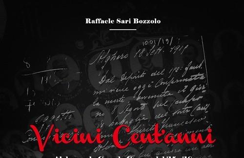 """In libreria """"Vicini cent'anni – Alghero e la Grande Guerra '15 – '18"""", di Raffaele Sari Bozzolo"""