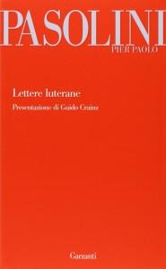 Lettere luterane, P. Paolo Pasolini, Garzanti