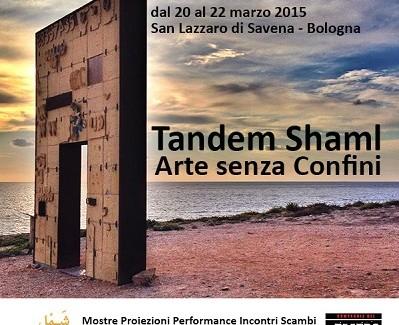 Tandem Shaml: Arte Senza Confini – Mostre Proiezioni Performance Incontri Scambi fra Europa e Mondo Arabo