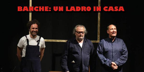 """""""Banche: un ladro in casa"""" in scena al Teatro Civico di Sinnai"""