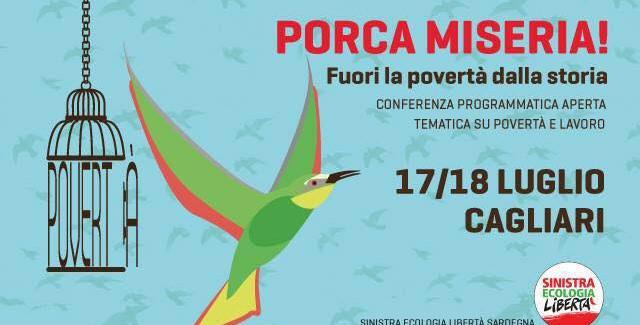 PORCA MISERIA! Conferenza programmatica su povertà e lavoro