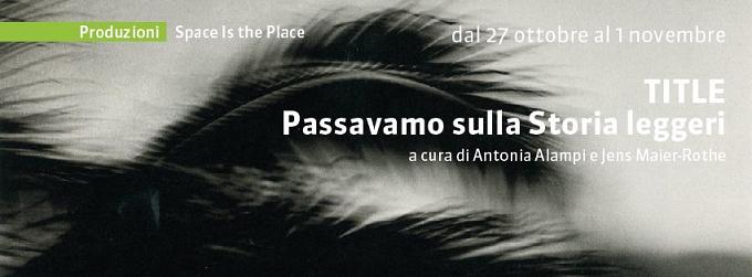 """Cagliari Capitale Italiana della Cultura 2015 presenta """"Passavamo sulla Storia leggeri"""""""