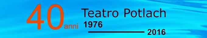 40 anni del Teatro Potlach: i primi appuntamenti