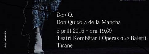 Al Teatro Nazionale dell'Opera e del Balletto di Tirana il Don Q. Don Quixote de la Mancha