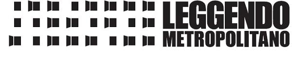 Domenica 5 giugno ultima giornata dell'ottava edizione di Leggendo Metropolitano