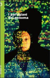 Recensione intervista del libro di Lisa Corimbi, I partigiani del genoma