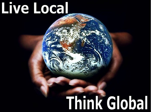 Live local Think global