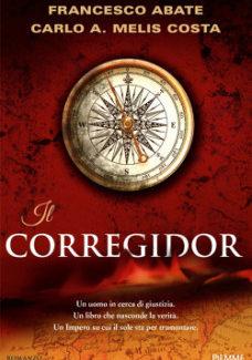 """La Sardegna spagnola ne """"Il Corregidor"""" di Francesco Abate e Carlo Melis Costa."""