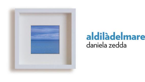 Domani 2 dicembre, inaugurazione della mostra ALDILÀDELMARE di Daniela Zedda a Sant'Antioco (CI)