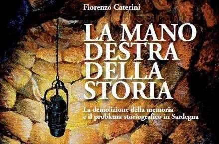 Il Cif Sestu presenta il saggio di Fiorenzo Caterini 'La mano destra della storia'