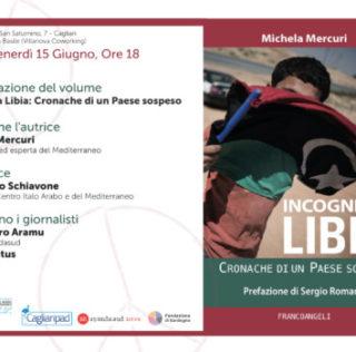 Libia, un paese sospeso: dalla caduta di Gheddafi alle migrazioni. Venerdì 15 giugno a Cagliari incontro con l'esperta Michela Mercuri