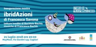 """A Cagliari la mostra """"IbridAzioni"""" di Francesca Savona"""