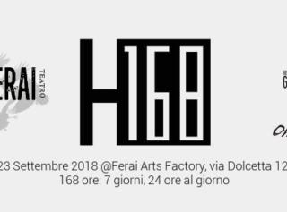 """Ferai Teatro presenta """"H168"""". Uno spettacolo che dura 168 ore: 7 giorni, 24 ore al giorno"""