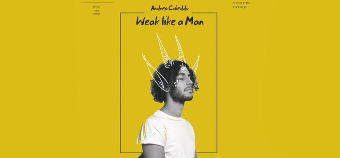 """WEAK LIKE A MAN ""IL NUOVO ALBUM DI ANDREA CIREDDU"