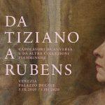 DA TIZIANO A RUBENS Capolavori da Anversa e da altre collezioni fiamminghe al Palazzo Ducale di Venezia