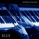 """Roma: Andrea Pagani presenta """"BLUE"""" il nuovo album alla Sala Petrassi - Auditorium Parco della Musica"""